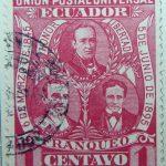1896 liberal party s electoral victory 9.october union postal universal ecuador honor libertad 6 de marzo de 1845 5 de junio de 1895 franqueo 1 centavo carmine stamp